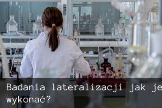 Badania lateralizacji jak je wykonać?